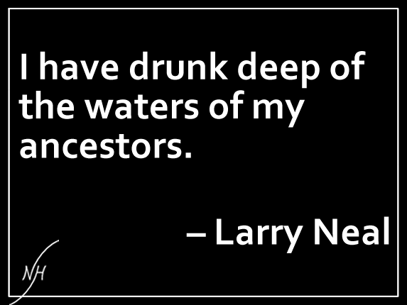 Larry Neal Quote 1