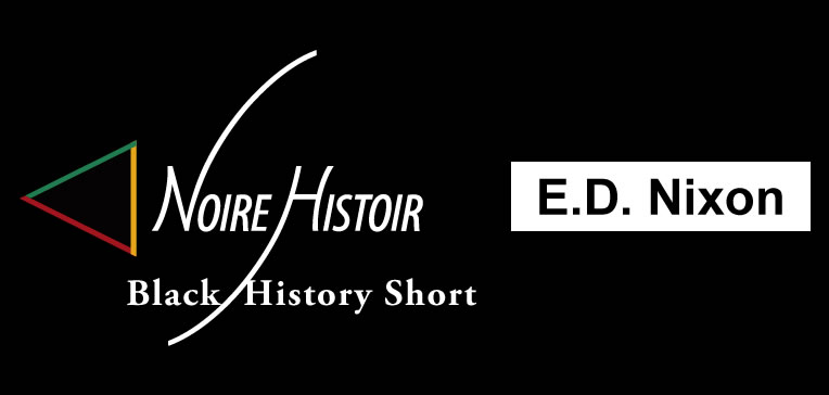E.D. Nixon [Black History Short Feature Image]