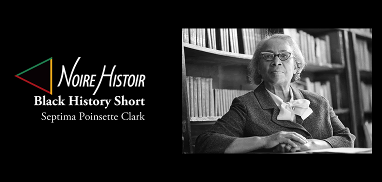 Septima Poinsette Clark [BHS Feature REC]