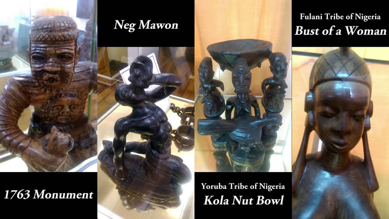 Guyana's 1763 Monument, Neg Mawon, a kola nut bowl from the Yoruba Tribe of Nigeria, and a Bust of a Woman from the Fulani Tribe of Nigeria.
