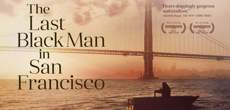 The Last Black Man in SF [Blog Feature]