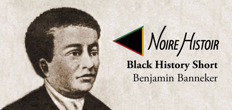 Portrait of Benjamin Banneker and title of blog post.