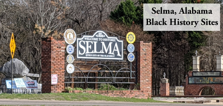 Welcome to Selma sign at the foot of the Edmund Pettus Bridge.
