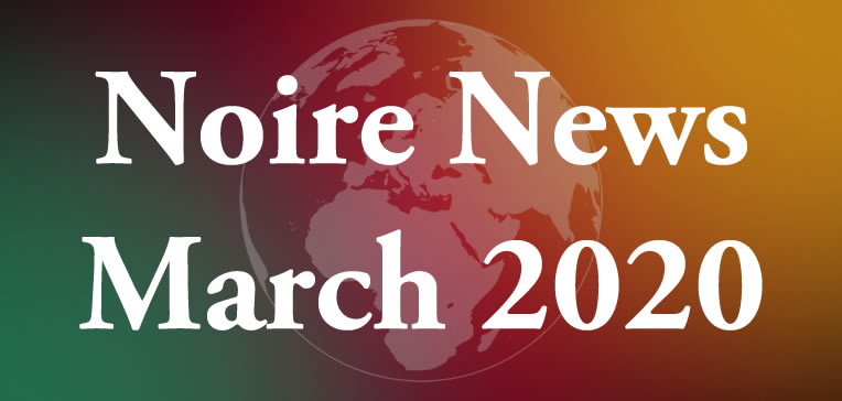Noire News March 2020 feature image displaying blog post title on a tri-color (red, gold, and green) background.