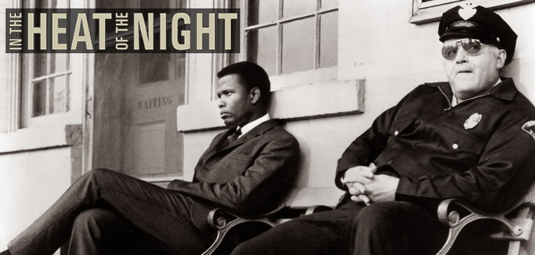 In the Heat of the Night feature image depicting Sidney Poitier dressed in a suit as Detective Virgil Tibbs and Rod Steiger in uniform as Chief Bill Gillespie.