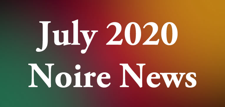 Noire News July 2020 feature image displaying blog post title on a tri-color (red, gold, and green) background.