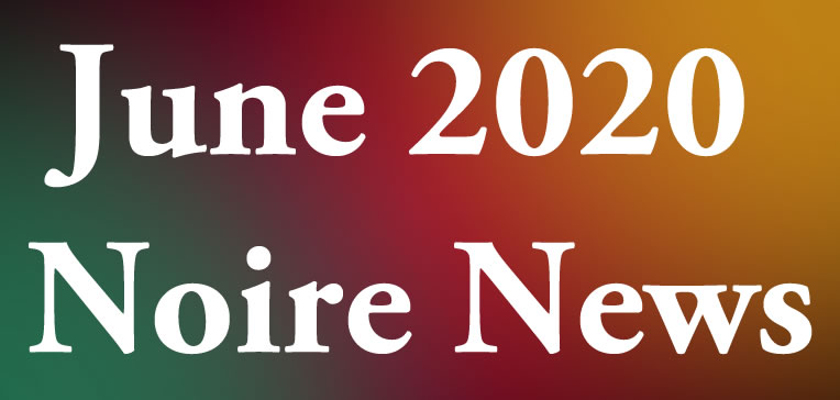 Noire News June 2020 feature image displaying blog post title on a tri-color (red, gold, and green) background.