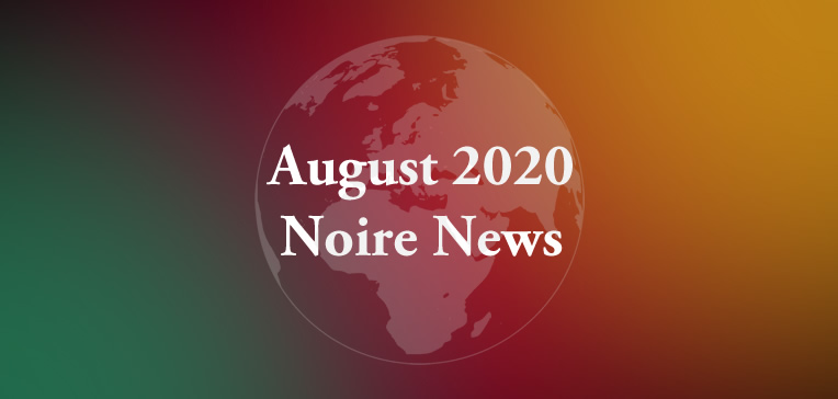 Noire News August 2020 feature image displaying blog post title on a tri-color (red, gold, and green) background.