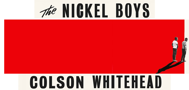 "Feature image based on ""The Nickel Boys"" cover art which depicts two boys set against a vibrant orange rectangular background with the book's title and author in bold black text against a white background."