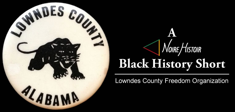 Lowndes County Freedom Organization button with Lowndes County Alabama and a black panther set against a cream colored background.