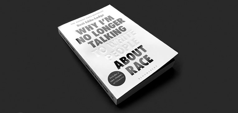 Why I'm No Longer Talking to White People About Race book against a dark gray background.