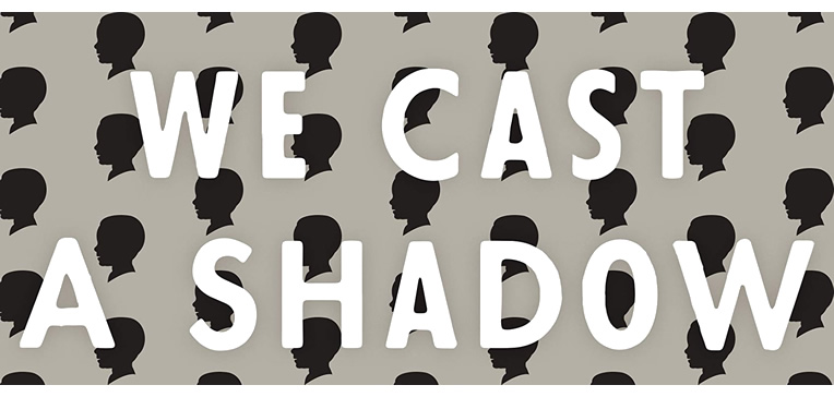 We Cast a Shadow feature image based on the book's cover art.