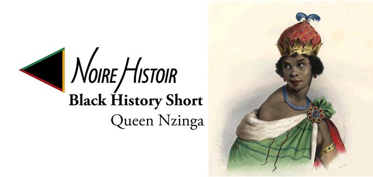 Queen Nzinga [BHS Feature]