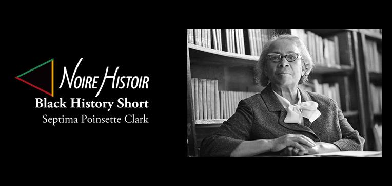 Septima Poinsette Clark [BHS Feature REC]