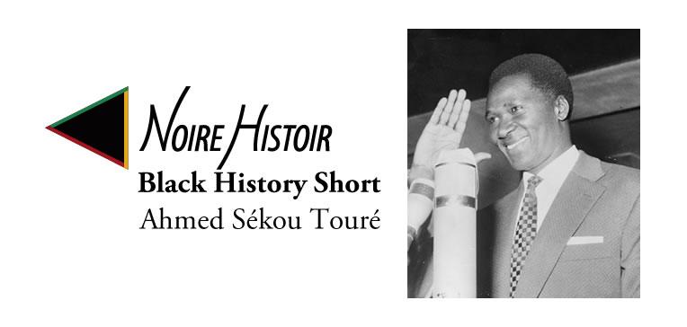 Ahmed Sékou Touré [Feature]