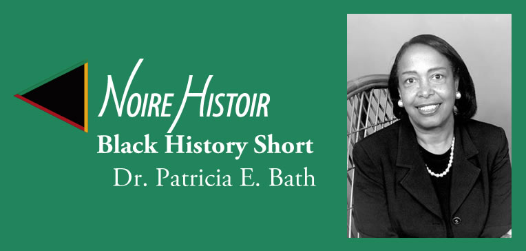 Dr Patricia Bath [Blog Feature]