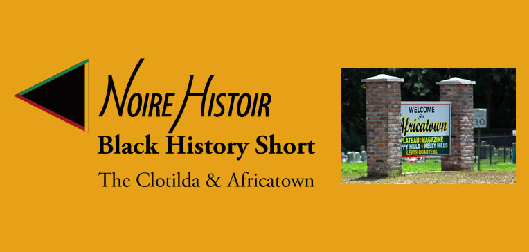 The Clotilda + Africatown [Blog Feature Image: Africatown Welcome Sign]