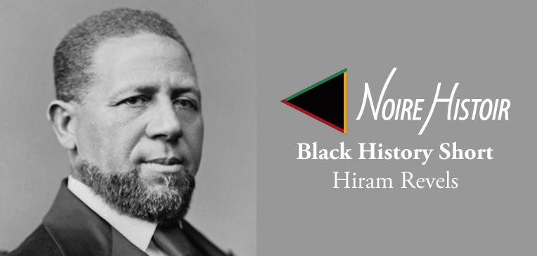 Image of a head shot of Hiram Revels along with the title of the blog post.