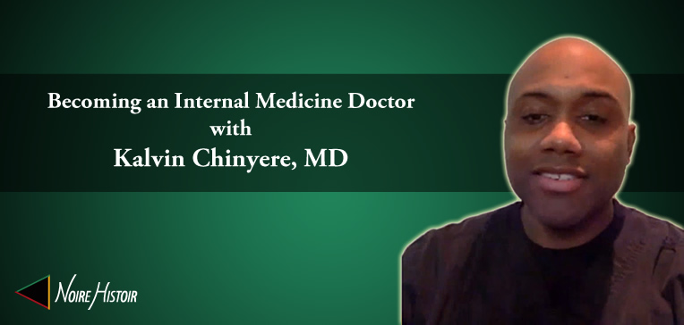 Image featuring a portrait of Kalvin Chinyere, MD and the title of the blog post.
