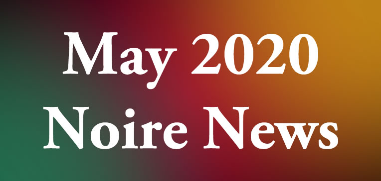Noire News May 2020 feature image displaying blog post title on a tri-color (red, gold, and green) background.